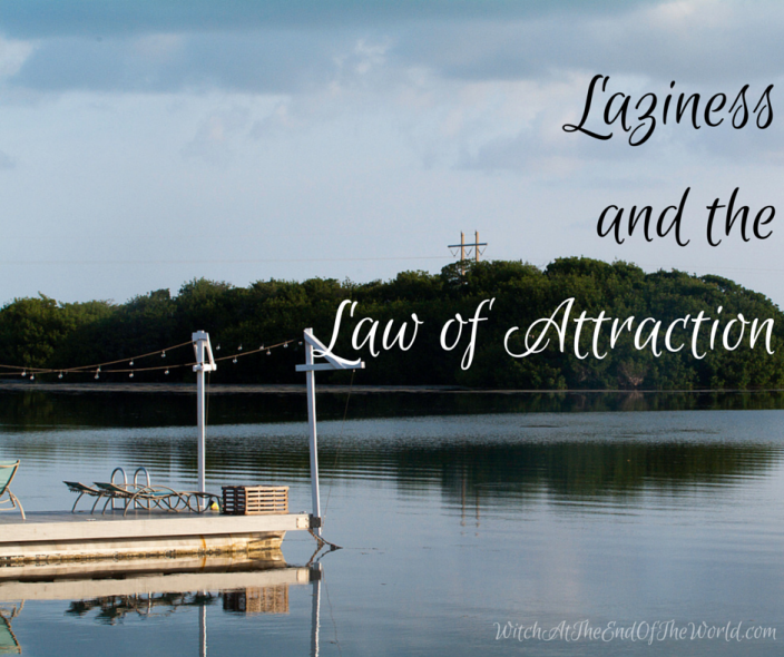 Laziness and the Law of Attraction